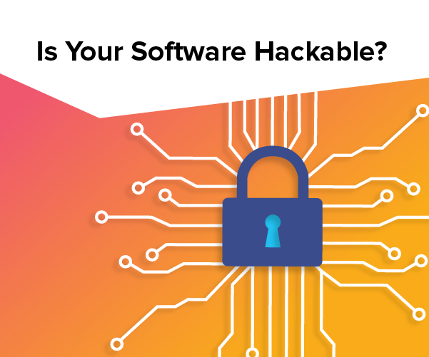 Is Your Software Hackable