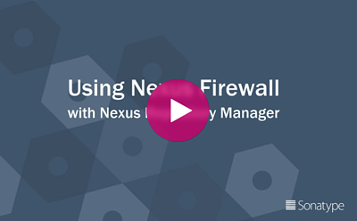 Using Nexus Firewall with Nexus Repository Manager