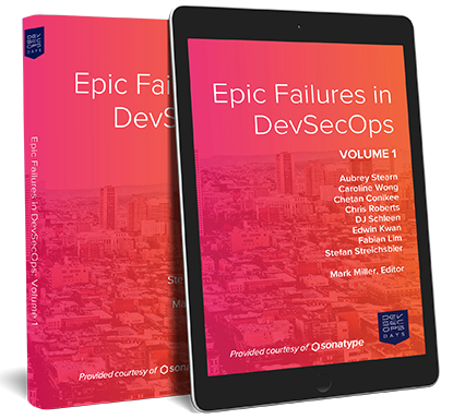 Epic Failures in DevSecOps, Volume 1