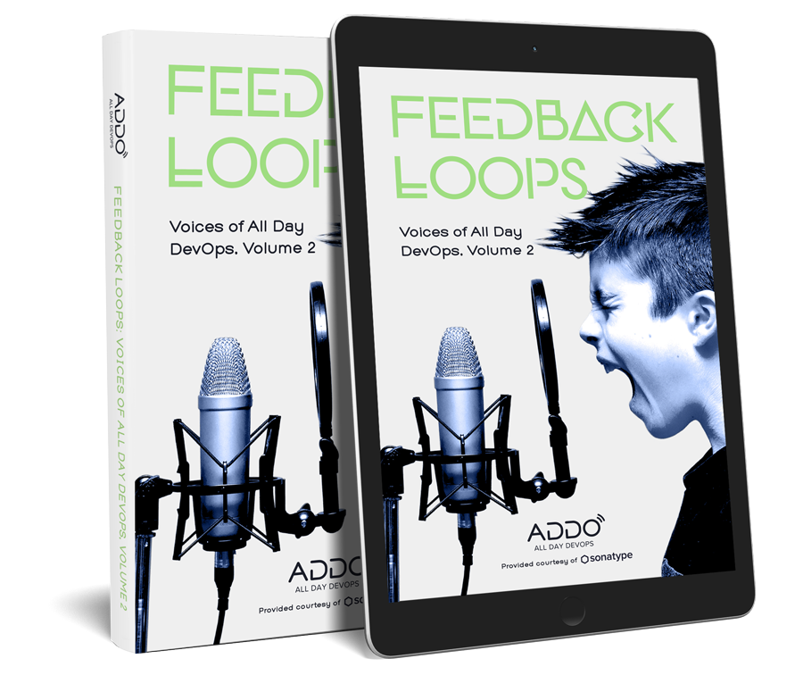 Feedback Loops: Voices of All Day DevOps, Volume 2